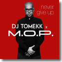 Cover:  DJ Tomekk & M.O.P. - Never Give Up