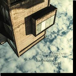 Cover: The Tiller & The Tide - Strange Harboured Days