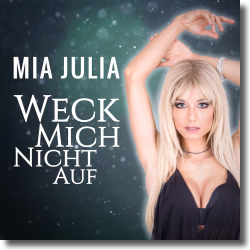 Cover: Mia Julia - Weck mich nicht auf