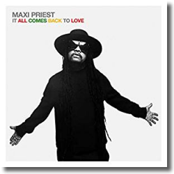 Cover: Maxi Priest - It All Comes Back To Love