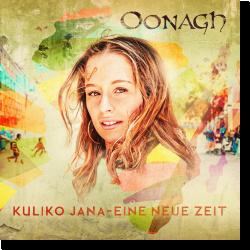 Cover: Oonagh - Kuliko Jana - Eine neue Zeit