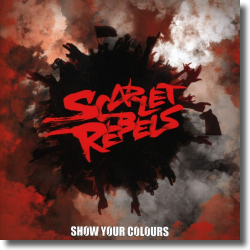 Cover: Scarlet Rebels - Show Your Colours