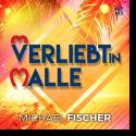Cover: Michael Fischer - Verliebt in Malle