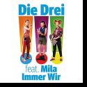 Die Drei feat. Mila - Immer Wir