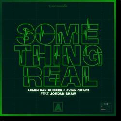 Cover: Armin van Buuren & Avian Grays feat. Jordan Shaw - Something Real