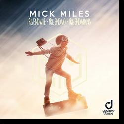 Cover: Mick Miles - Irgendwie Irgendwo Irgendwann