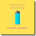 Cover: Loud Luxury & Bryce Vine - I'm Not Alright