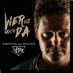 Cover: Sebastian von Mletzko - Wer ist noch da