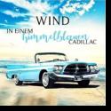 Cover: Wind - In einem himmelblauen Cadillac