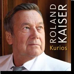 Cover: Roland Kaiser - Kurios