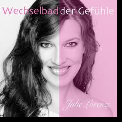 Cover: Julie Lorenzi - Wechselbad der Gefühle