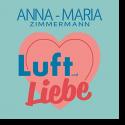 Cover: Anna-Maria Zimmermann - Luft und Liebe