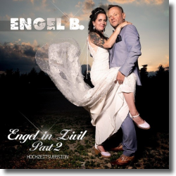 Cover: Engel B. - Engel in Zivil, Pt. 2 (Hochzeitsversion)