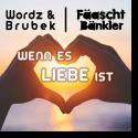 Cover:  Wordz & Brubek & Fäaschtbänkler - Wenn es Liebe ist
