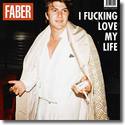 Cover: Faber - I Fucking Love My Life
