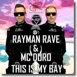 Cover: Rayman Rave & MC Duro - This Is My Bay