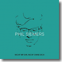 Cover:  Phil Siemers - Nicht mit Dir, nicht ohne Dich