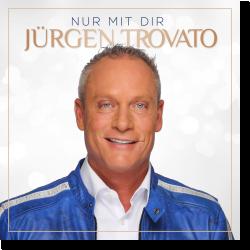 Cover: Jürgen Trovato - Nur mit dir