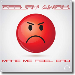Cover: Deejay A.N.D.Y. - Make Me Feel Bad