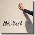 Michael Schulte - All I Need