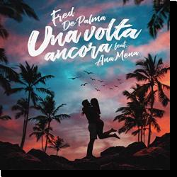 Cover: Fred De Palma feat. Ana Mena - Una volta ancora