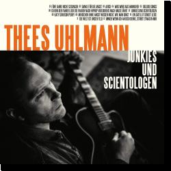 Cover: Thees Uhlmann - Junkies und Scientologen