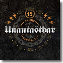 Cover: Unantastbar - 15 Jahre Rebellion