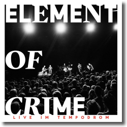 Cover: Element Of Crime - Live im Tempodrom