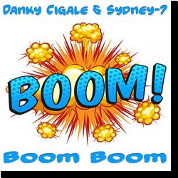 Cover: Danky Cigale & Sydney-7 - Boom Boom