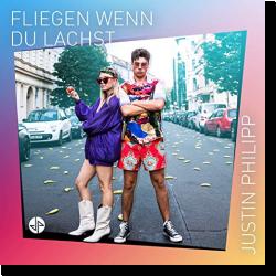Cover: Justin Philipp - Fliegen wenn du lachst