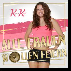 Cover: Kathi Kess - Alle Frauen wollen feiern