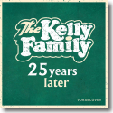 Cover: The Kelly Family - 25 Years Later