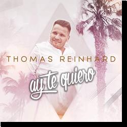 Cover: Thomas Reinhard - Ay Te Quiero
