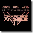 Cover:  Ariana Grande, Lana Del Rey & Miley Cyrus - Don't Call Me Angel (Charlie's Angels)