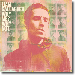Cover: Liam Gallagher - Why Me? Why Not.