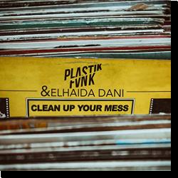 Cover: Plastik Funk & Elhaida Dani - Clean up Your Mess