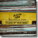 Cover:  Plastik Funk & Elhaida Dani - Clean up Your Mess