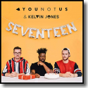Cover: YouNotUs & Kelvin Jones - Seventeen
