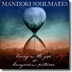 Cover: Mandoki Soulmates - Living In The Gap + Hungarian Pictures
