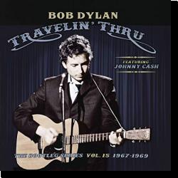 Cover: Bob Dylan - Travelin' Thru, 1967 - 1969: The Bootleg Series, Vol. 15
