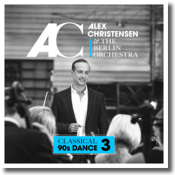 Cover: Alex Christensen & The Berlin Orchestra - Classical 90s Dance 3