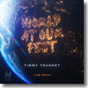 Cover:  Timmy Trumpet - World At Our Feet (VIZE Remix)