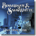 Cover:  Bysmarque & Snowwhyte - Once Upon A Time...
