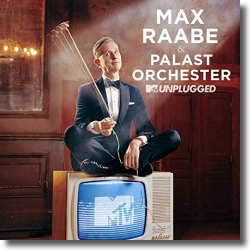 Cover: Max Raabe & Palast Orchester - MTV Unplugged