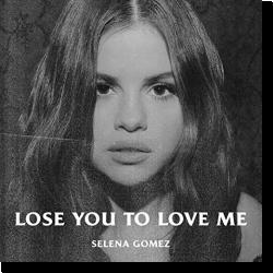 Cover: Selena Gomez - Lose You To Love Me