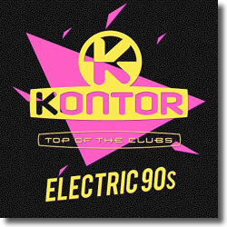 Cover: Kontor Top Of The Clubs - Electric 90s - Various Artists