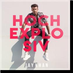 Cover: Jay Khan - Hochexplosiv