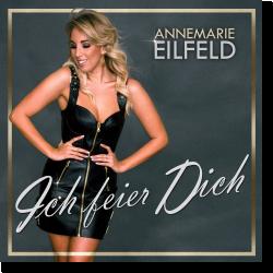 Cover: Annemarie Eilfeld - Ich feier dich