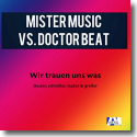 Cover:  Mister Music vs. Doctor Beat - Wir trauen uns was