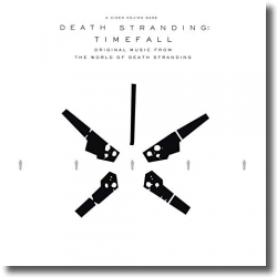 Cover: DEATH STRANDING: Timefall (Original Music from the World of Death Stranding) - Original Soundtrack